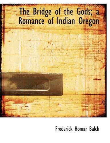 9781116771923: The Bridge of the Gods; A Romance of Indian Oregon