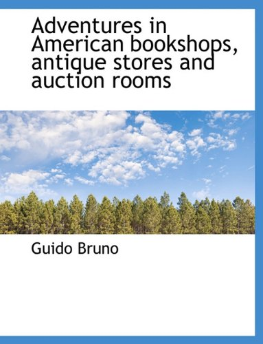 9781116776867: Adventures in American Bookshops, Antique Stores and Auction Rooms