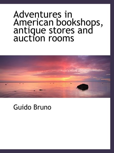 9781116776898: Adventures in American bookshops, antique stores and auction rooms