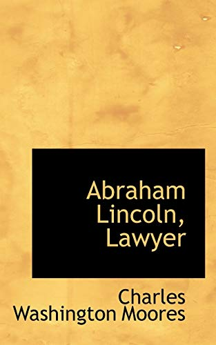 9781116777307: Abraham Lincoln, Lawyer