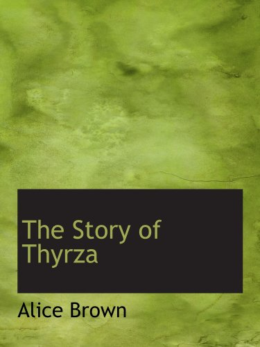 The Story of Thyrza (1116785277) by Brown, Alice
