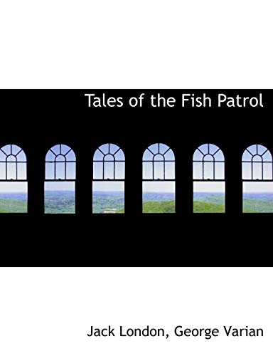 Tales of the Fish Patrol (1116788977) by Jack London; George Varian