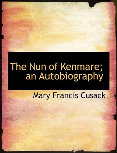 9781116791990: The Nun of Kenmare; An Autobiography