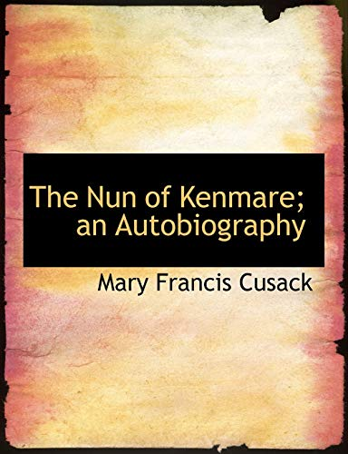 9781116792010: The Nun of Kenmare; an Autobiography