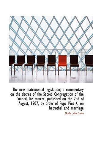 The New Matrimonial Legislation; A Commentary on: Charles John Cronin