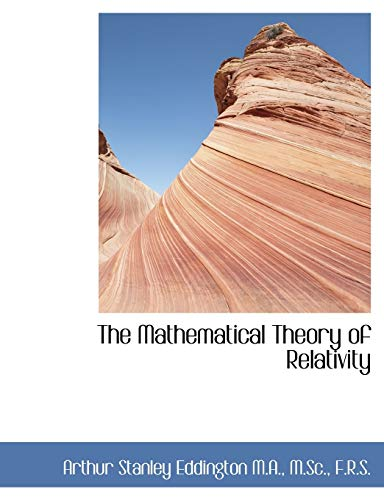 9781116795073: The Mathematical Theory of Relativity
