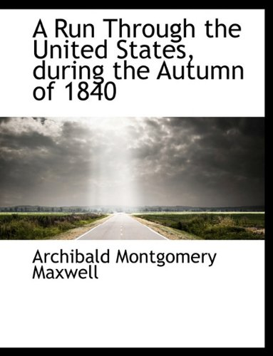 9781116796520: A Run Through the United States, during the Autumn of 1840