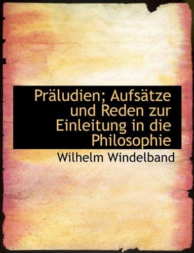 9781116797435: Praludien; Aufsatze Und Reden Zur Einleitung in Die Philosophie (German Edition)