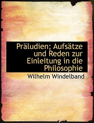 9781116797459: Präludien; Aufsätze und Reden zur Einleitung in die Philosophie (German Edition)