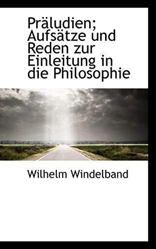 9781116797466: Präludien; Aufsätze und Reden zur Einleitung in die Philosophie (German Edition)