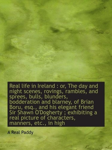 Real life in Ireland : or, The: A Real Paddy