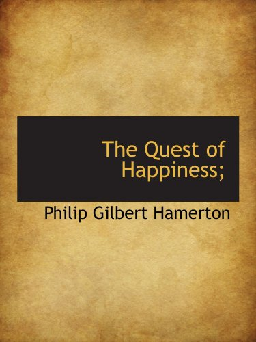 9781116808421: The Quest of Happiness;