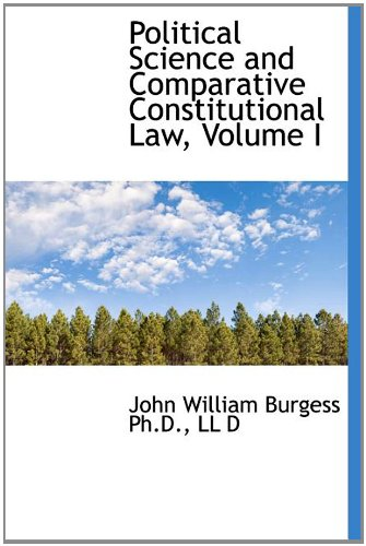 9781116811223: Political Science and Comparative Constitutional Law, Volume I