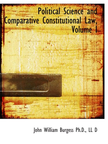 9781116811261: Political Science and Comparative Constitutional Law, Volume I