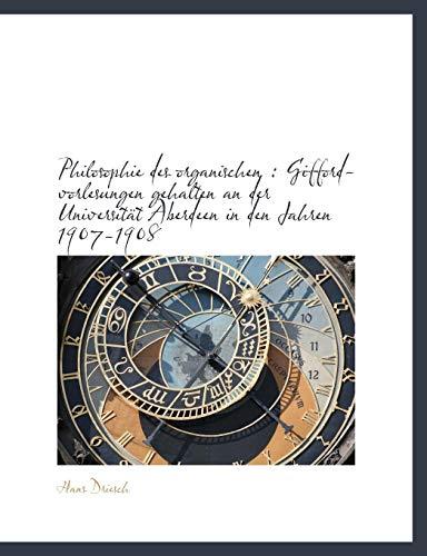 Philosophie des organischen: Gifford-vorlesungen gehalten an der Universität Aberdeen in den Jahren...