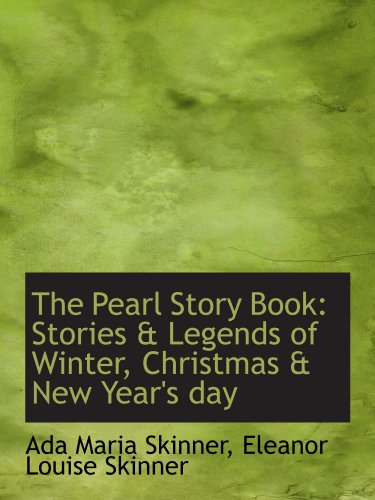 9781116813586: The Pearl Story Book: Stories & Legends of Winter, Christmas & New Year's day