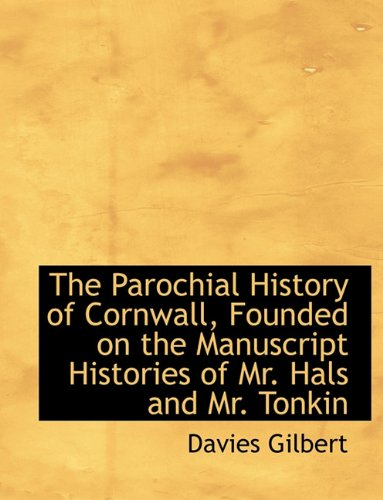 9781116813906: The Parochial History of Cornwall, Founded on the Manuscript Histories of Mr. Hals and Mr. Tonkin