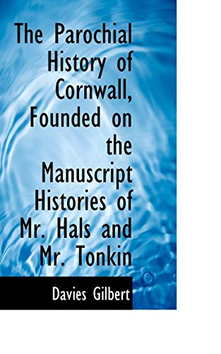 9781116813937: The Parochial History of Cornwall, Founded on the Manuscript Histories of Mr. Hals and Mr. Tonkin