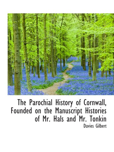 9781116813944: The Parochial History of Cornwall, Founded on the Manuscript Histories of Mr. Hals and Mr. Tonkin
