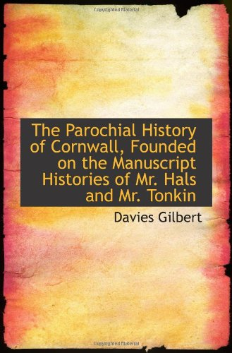 9781116813951: The Parochial History of Cornwall, Founded on the Manuscript Histories of Mr. Hals and Mr. Tonkin
