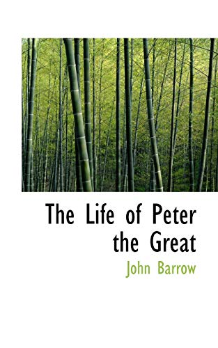 The Life of Peter the Great (1116820943) by John Barrow