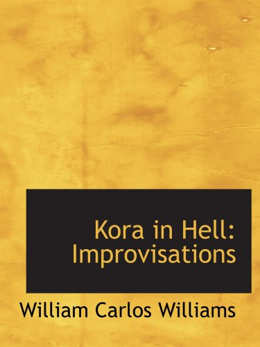 Kora in Hell: Improvisations: William Carlos Williams