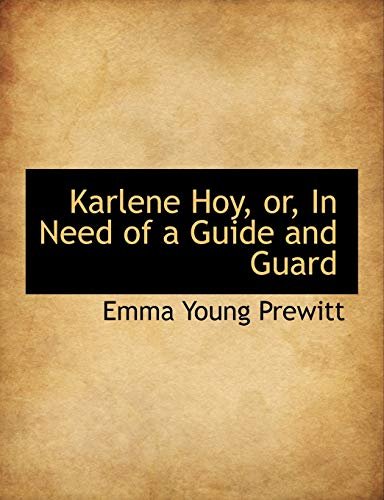 Karlene Hoy, or, In Need of a: Prewitt, Emma Young