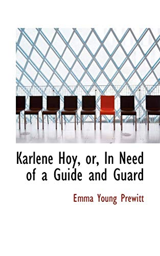 Karlene Hoy, Or, in Need of a: Emma Young Prewitt