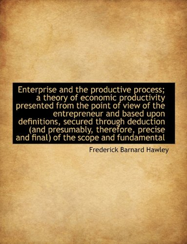 9781116833522: Enterprise and the productive process; a theory of economic productivity presented from the point of