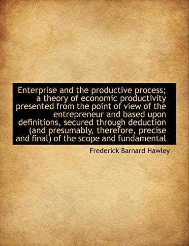 9781116833539: Enterprise and the productive process; a theory of economic productivity presented from the point of