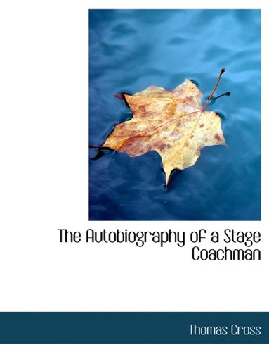 9781116839432: The Autobiography of a Stage Coachman