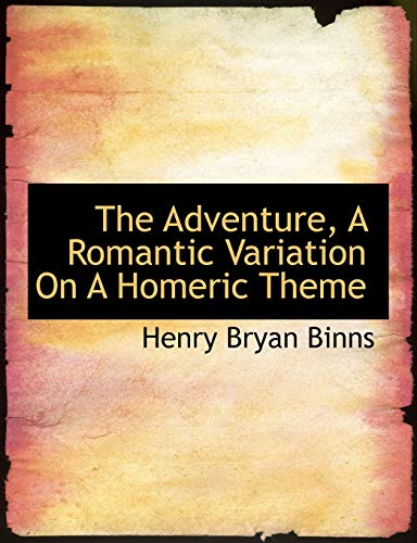 9781116840490: The Adventure, A Romantic Variation On A Homeric Theme