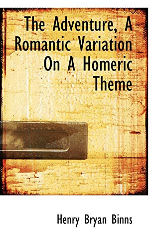 9781116840506: The Adventure, a Romantic Variation on a Homeric Theme