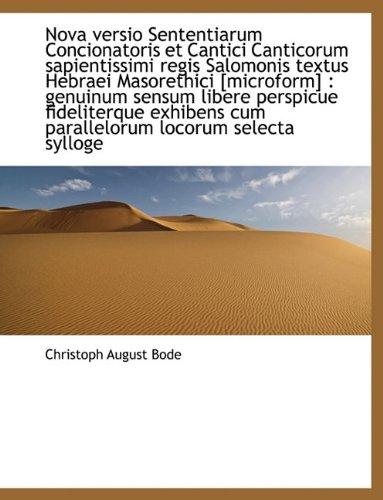 9781116842999: Nova Versio Sententiarum Concionatoris Et Cantici Canticorum Sapientissimi Regis Salomonis Textus He (Latin Edition)