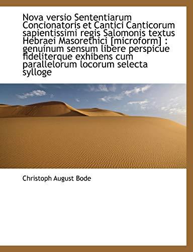 9781116843019: Nova Versio Sententiarum Concionatoris Et Cantici Canticorum Sapientissimi Regis Salomonis Textus He (Latin Edition)