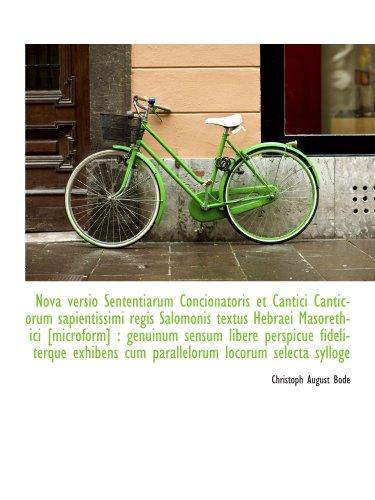9781116843033: Nova versio Sententiarum Concionatoris et Cantici Canticorum sapientissimi regis Salomonis textus He (Latin Edition)