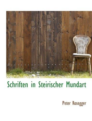 9781116843903: Schriften in Steirischer Mundart