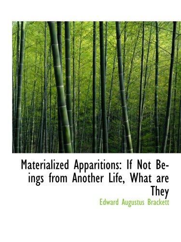 9781116844726: Materialized Apparitions: If Not Beings from Another Life, What are They