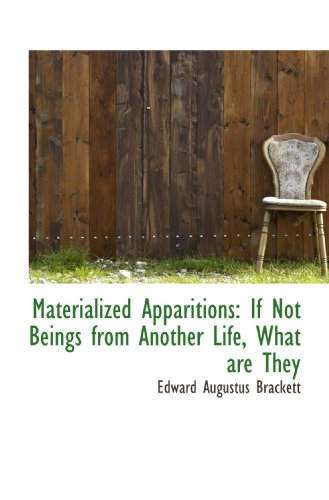 9781116844733: Materialized Apparitions: If Not Beings from Another Life, What are They