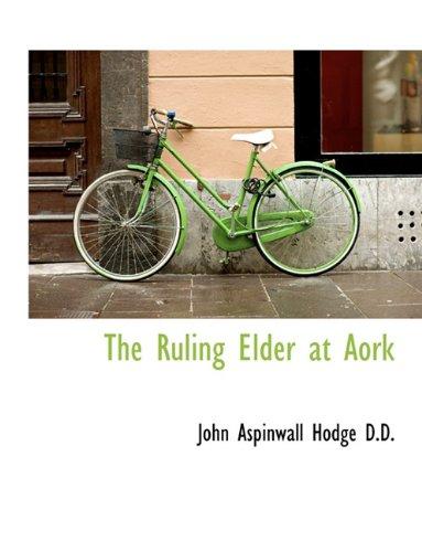 9781116848120: The Ruling Elder at Aork
