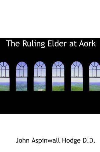 9781116848175: The Ruling Elder at Aork