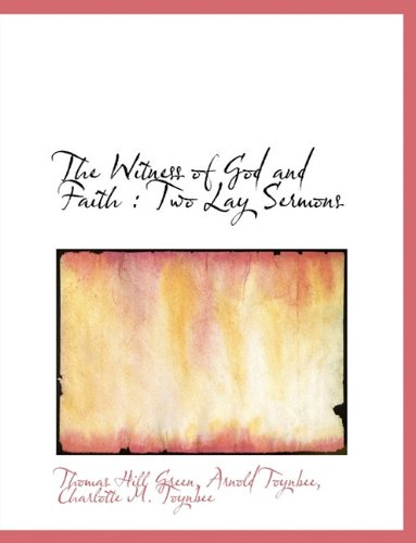 9781116848847: The Witness of God and Faith: Two Lay Sermons