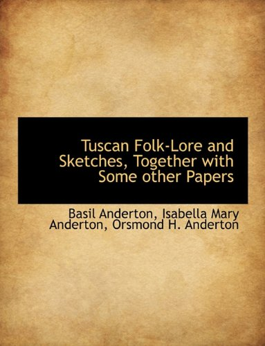 9781116852066: Tuscan Folk-Lore and Sketches, Together with Some Other Papers