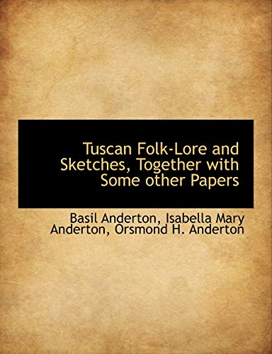 9781116852080: Tuscan Folk-Lore and Sketches, Together with Some Other Papers