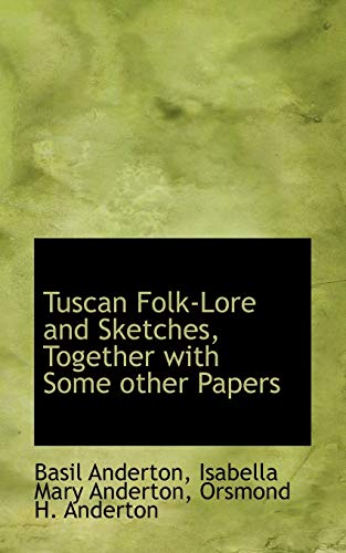 9781116852097: Tuscan Folk-Lore and Sketches, Together with Some Other Papers
