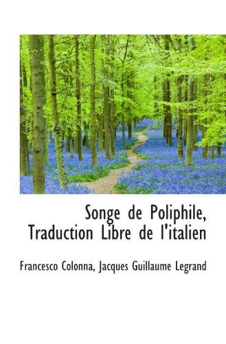 9781116857979: Songe de Poliphile, Traduction Libre de l'italien (French Edition)