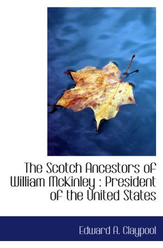 9781116862294: The Scotch Ancestors of William McKinley : President of the United States