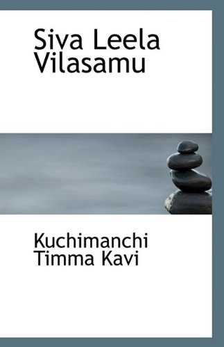 Siva Leela Vilasamu: Kuchimanchi Timma Kavi