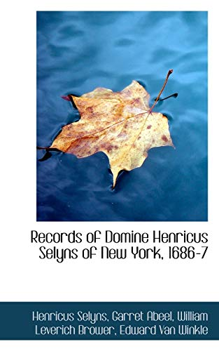Records of Domine Henricus Selyns of New: Henricus Selyns, Garret