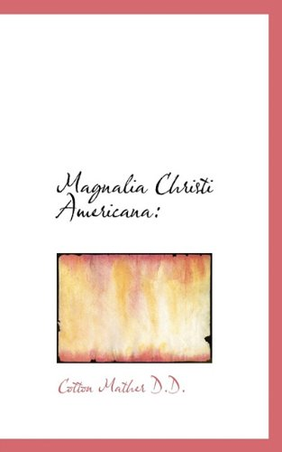 9781116873795: Magnalia Christi Americana